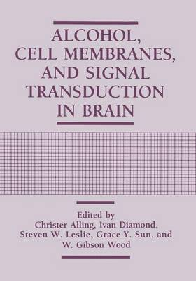 Alcohol, Cell Membranes, and Signal Transduction in Brain (Paperback)