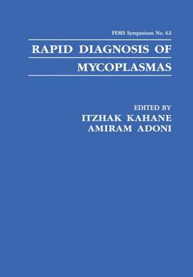 Rapid Diagnosis of Mycoplasmas - F.E.M.S. Symposium Series 62 (Paperback)