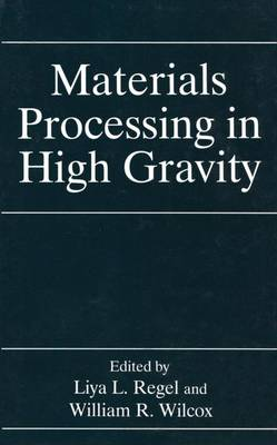 Materials Processing in High Gravity (Paperback)