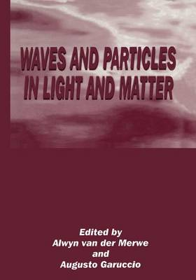 Waves and Particles in Light and Matter (Paperback)
