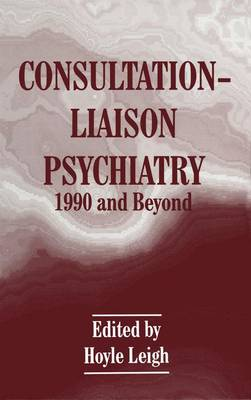Consultation-Liaison Psychiatry: 1990 and Beyond (Paperback)
