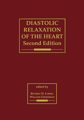 Diastolic Relaxation of the Heart: The Biology of Diastole in Health and Disease (Paperback)