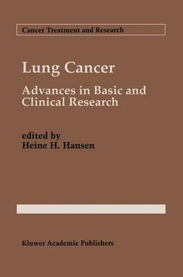 Lung Cancer: Advances in Basic and Clinical Research - Cancer Treatment and Research 72 (Paperback)