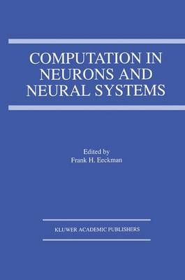 Computation in Neurons and Neural Systems (Paperback)