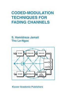 Coded-Modulation Techniques for Fading Channels - The Springer International Series in Engineering and Computer Science 268 (Paperback)