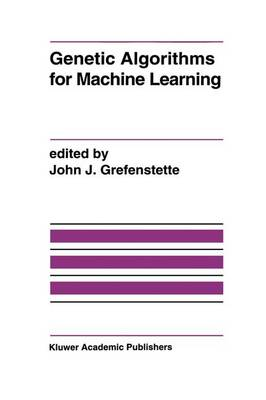 Genetic Algorithms for Machine Learning (Paperback)