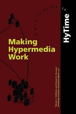 Making Hypermedia Work: A User's Guide to HyTime (Paperback)