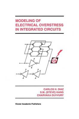 Modeling of Electrical Overstress in Integrated Circuits - The Springer International Series in Engineering and Computer Science 289 (Paperback)