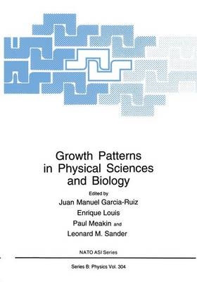 Growth Patterns in Physical Sciences and Biology - NATO Science Series B 304 (Paperback)