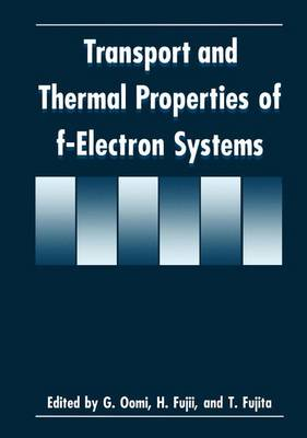 Transport and Thermal Properties of f-Electron Systems (Paperback)