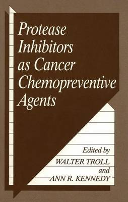 Protease Inhibitors as Cancer Chemopreventive Agents (Paperback)