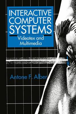 Interactive Computer Systems: Videotex and Multimedia (Paperback)