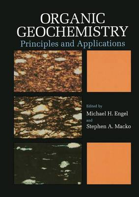 Organic Geochemistry: Principles and Applications - Topics in Geobiology 11 (Paperback)