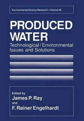 Produced Water: Technological/Environmental Issues and Solutions - Environmental Science Research 46 (Paperback)