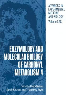 Enzymology and Molecular Biology of Carbonyl Metabolism 4 - Advances in Experimental Medicine and Biology 328 (Paperback)