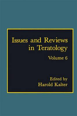 Issues and Reviews in Teratology: Volume 6 (Paperback)