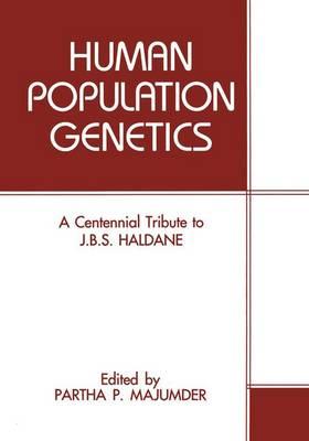 Human Population Genetics: A Centennial Tribute to J. B. S. Haldane (Paperback)
