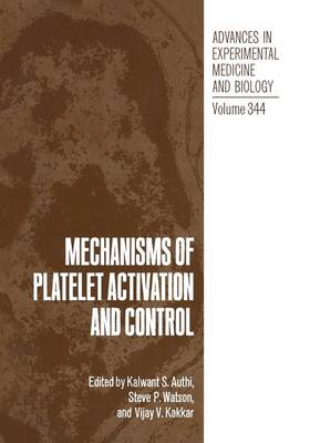 Mechanisms of Platelet Activation and Control - Advances in Experimental Medicine and Biology 344 (Paperback)