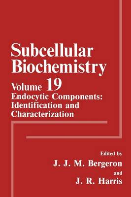 Endocytic Components: Identification and Characterization - Subcellular Biochemistry 19 (Paperback)