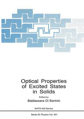 Optical Properties of Excited States in Solids - NATO Science Series B 301 (Paperback)