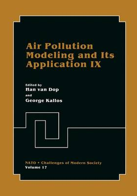 Air Pollution Modeling and Its Application IX - Nato Challenges of Modern Society 17 (Paperback)