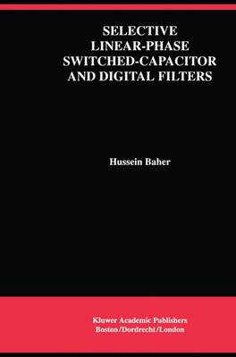 Selective Linear-Phase Switched-Capacitor and Digital Filters - The Springer International Series in Engineering and Computer Science 210 (Paperback)