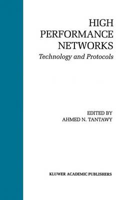 High Performance Networks: Technology and Protocols - The Springer International Series in Engineering and Computer Science 237 (Paperback)