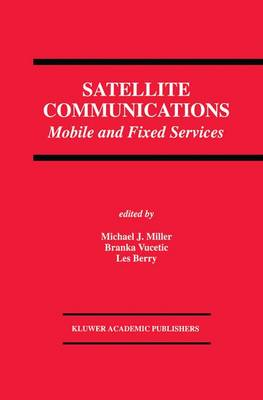 Satellite Communications: Mobile and Fixed Services - The Springer International Series in Engineering and Computer Science 222 (Paperback)