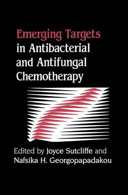 Emerging Targets in Antibacterial and Antifungal Chemotherapy (Paperback)