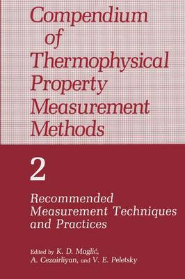 Compendium of Thermophysical Property Measurement Methods: Volume 2 Recommended Measurement Techniques and Practices (Paperback)