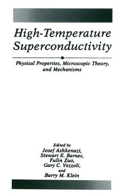 High-Temperature Superconductivity: Physical Properties, Microscopic Theory, and Mechanisms (Paperback)