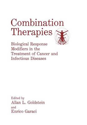 Combination Therapies: Biological Response Modifiers in the Treatment of Cancer and Infectious Diseases (Paperback)