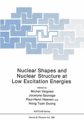 Nuclear Shapes and Nuclear Structure at Low Excitation Energies - NATO Science Series B 289 (Paperback)