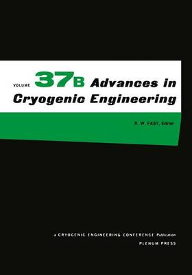 Advances in Cryogenic Engineering - Advances in Cryogenic Engineering 37 (Paperback)