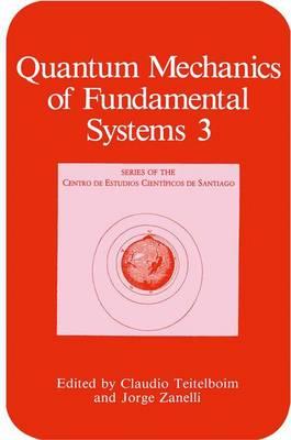 Quantum Mechanics of Fundamental Systems - Series of the Centro De Estudios Cientificos (Paperback)