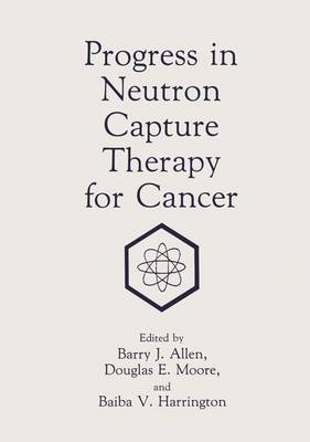 Progress in Neutron Capture Therapy for Cancer (Paperback)