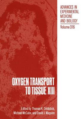 Oxygen Transport to Tissue XIII - Advances in Experimental Medicine and Biology 316 (Paperback)