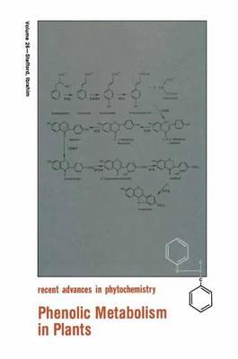 Phenolic Metabolism in Plants - Recent Advances in Phytochemistry 26 (Paperback)