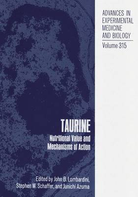Taurine: Nutritional Value and Mechanisms of Action - Advances in Experimental Medicine and Biology 315 (Paperback)