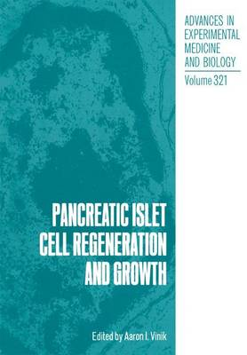 Pancreatic Islet Cell Regeneration and Growth - Advances in Experimental Medicine and Biology 321 (Paperback)