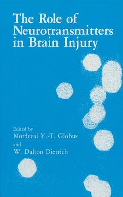The Role of Neurotransmitters in Brain Injury (Paperback)