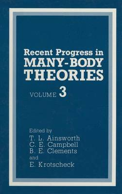 Recent Progress in Many-Body Theories: Volume 3 (Paperback)