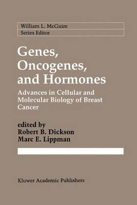 Genes, Oncogenes, and Hormones: Advances in Cellular and Molecular Biology of Breast Cancer - Cancer Treatment and Research 61 (Paperback)