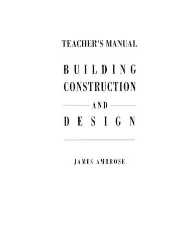 Teacher's Manual for Building Construction and Design (Paperback)
