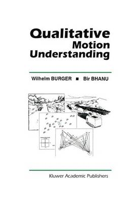 Qualitative Motion Understanding - The Springer International Series in Engineering and Computer Science 184 (Paperback)