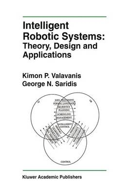 Intelligent Robotic Systems: Theory, Design and Applications - The Springer International Series in Engineering and Computer Science 182 (Paperback)