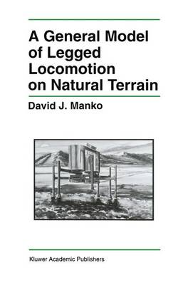 A General Model of Legged Locomotion on Natural Terrain - The Springer International Series in Engineering and Computer Science 179 (Paperback)