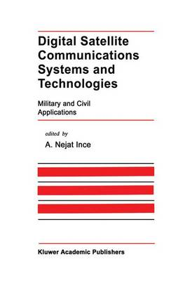 Digital Satellite Communications Systems and Technologies: Military and Civil Applications - The Springer International Series in Engineering and Computer Science 186 (Paperback)