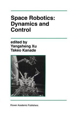 Space Robotics: Dynamics and Control - The Springer International Series in Engineering and Computer Science 188 (Paperback)