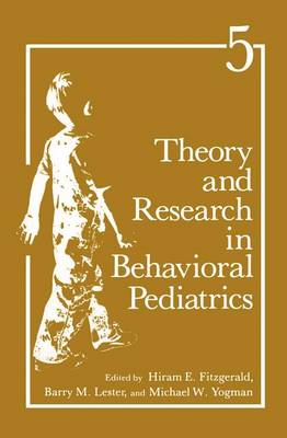 Theory and Research in Behavioral Pediatrics: Volume 5 (Paperback)